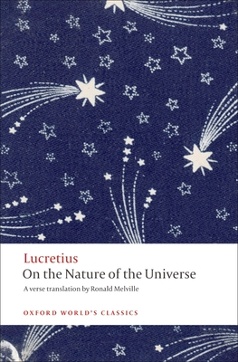 On the Nature of the Universe - Lucretius, and Melville, Ronald, Sir (Translated by), and Fowler, Don (Introduction by)
