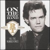 On the Other Hand: All the Number Ones - Randy Travis