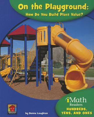 On the Playground: How Do You Build Place Value? - Loughran, Donna
