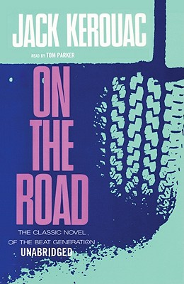 On the Road - Kerouac, Jack, and Gardner, Grover, Professor (Read by)