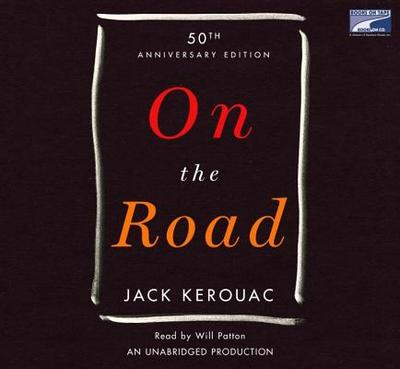 On the Road - Kerouac, Jack, and Patton, Will (Read by)