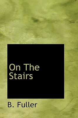 On the Stairs - Fuller, B