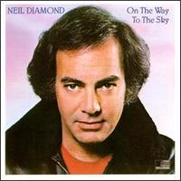 On the Way to the Sky - Neil Diamond