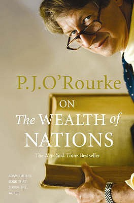 On the Wealth of Nations - O'Rourke, P. J.