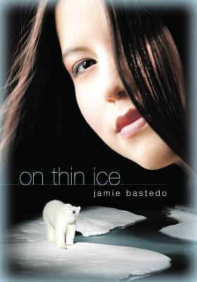 On Thin Ice - Bastedo, Jamie