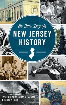 On This Day in New Jersey History - Bilby, Joseph G, and Madden, James M, and Ziegler, Harry