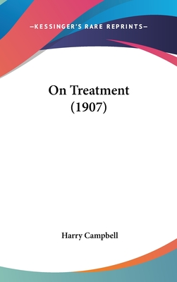 On Treatment (1907) - Campbell, Harry A