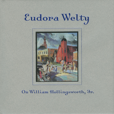 On William Hollingsworth, Jr. - Welty, Eudora
