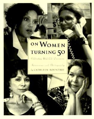 On Women Turning Fifty: Celebrating Mid-Life Discoveries - Rountree, Cathleen