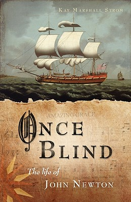 Once Blind: The Life of John Newton - Strom, Kay Marshall