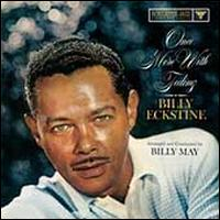 Once More with Feeling - Billy Eckstine