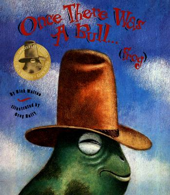 Once There Was a Bull... (Frog) - Walton, Rick