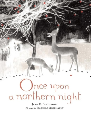 Once Upon a Northern Night - Pendziwol, Jean E