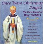 Once Were Christmas Angels: The Pure Sound of Boy Trebles