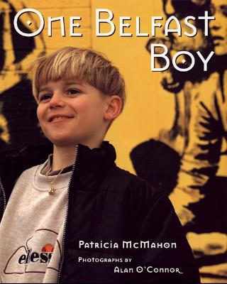 One Belfast Boy - McMahon, Patricia