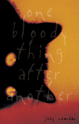 One Bloody Thing After Another - Comeau, Joey