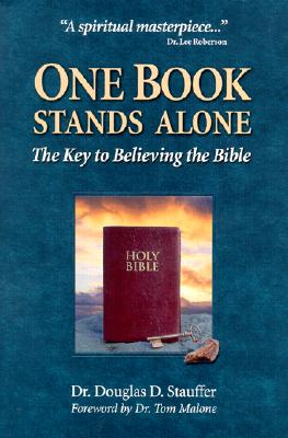One Book Stands Alone: The Key to Believing the Bible - Stauffer, Douglas D, Th.M., Ph.D.