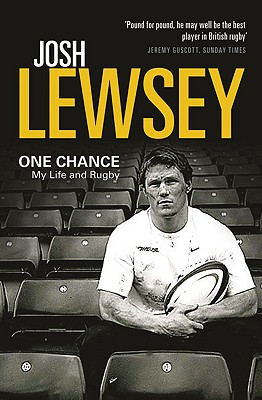 One Chance: My Life and Rugby - Lewsey, Josh