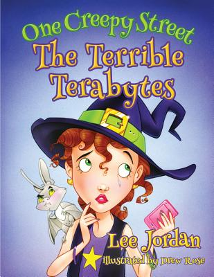 One Creepy Street: The Terrible Terabytes - Jordan, Lee
