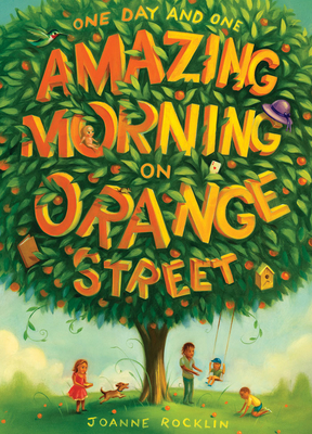 One Day and One Amazing Morning on Orange Street - Rocklin, Joanne