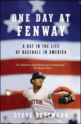 One Day at Fenway: A Day in the Life of Baseball in America - Kettmann, Steve