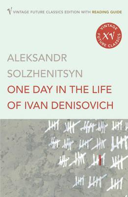 One Day in the Life of Ivan Denisovich - Solzhenitsyn, Aleksandr