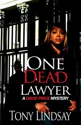 One Dead Lawyer: A David Price Mystery - Lindsay, Tony