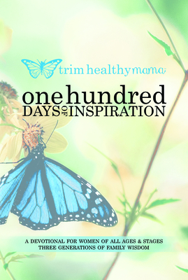 One Hundred Days of Inspiration: Devotional for Women of All Ages & Stages - Allison, Serene, and Barrett, Pearl, and Campbell, Nancy