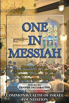 One in Messiah: Perspectives on Commonwealth Theology Presented at the Denver Convocation 2019 - Hon, Henry, and Hamp, Douglas, and Tuck, Jerri