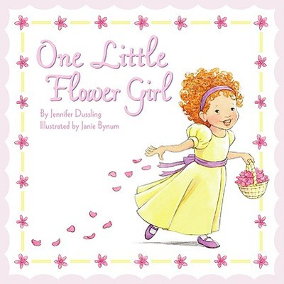 One Little Flower Girl - Dussling, Jennifer A