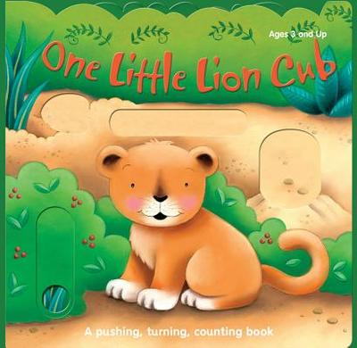 One Little Lion Cub and Her Friends: A Pushing, Turning, Counting Book - Brighter Child (Compiled by)