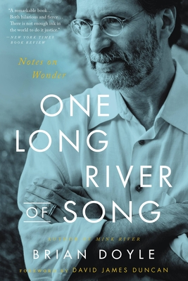 One Long River of Song: Notes on Wonder - Doyle, Brian, and Duncan, David James (Introduction by)