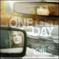 One Lost Day - Indigo Girls