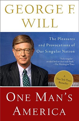 One Man's America: The Pleasures and Provocations of Our Singular Nation - Will, George