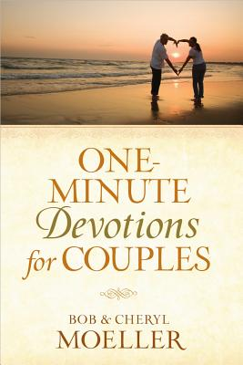 One-Minute Devotions for Couples - Moeller, Bob, and Moeller, Cheryl