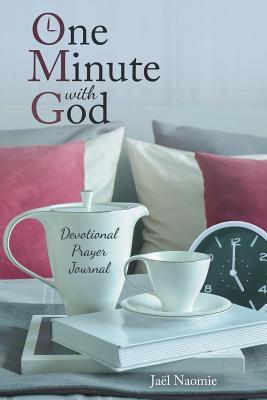 One Minute with God: Devotional Prayer Journal - Naomie, Jael