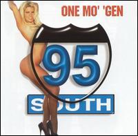One Mo' Gen - 95 South