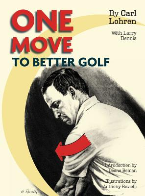 One Move to Better Golf (Signet) - Lohren, Carl, and Dennis, Larry