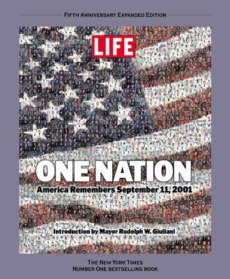 One Nation: America Remembers September 11, 2001 - Life Magazine