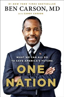 One Nation: What We Can All Do to Save America's Future - Carson, Ben, and Carson, Candy