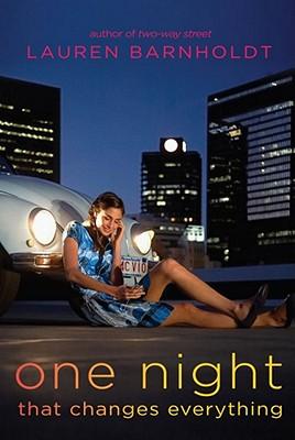 One Night That Changes Everything - Barnholdt, Lauren