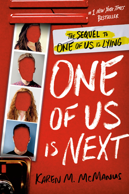 One of Us Is Next: The Sequel to One of Us Is Lying - McManus, Karen M