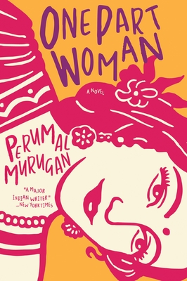 One Part Woman - Murugan, Perumal, Professor, and Vasudevan, Aniruddhan (Translated by)