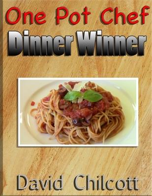 One Pot Chef Dinner Winner - Chilcott, David