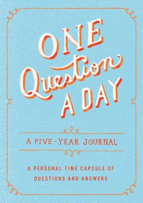 One Question a Day: A Five-Year Journal: A Personal Time Capsule of Questions and Answers - Chase, Aimee