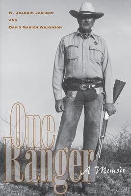 One Ranger: A Memoir - Jackson, H Joaquin, and Wilkinson, David Marion