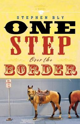 One Step Over the Border - Bly, Stephen