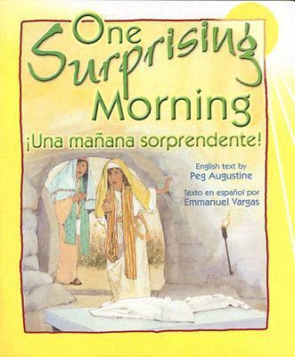 One Surprising Morning/Una Manana Sorprendente - Augustine, Peg