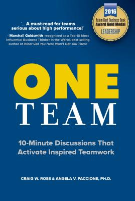 One Team: 10-Minute Discussions That Activate Inspired Teamwork - Ross, Craig, and Paccione, Angie