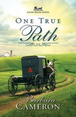 One True Path: Amish Roads Series - Book 3 - Cameron, Barbara